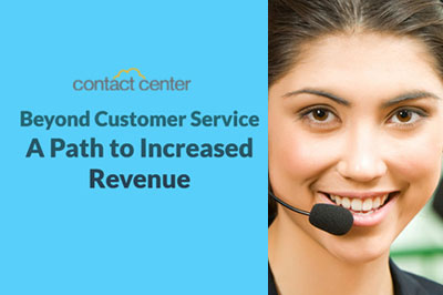 Beyond Customer Service – A Path to Increased revenue